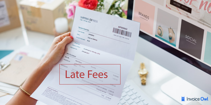 A Detailed Guide to Explain Late Fees on Overdue Invoice