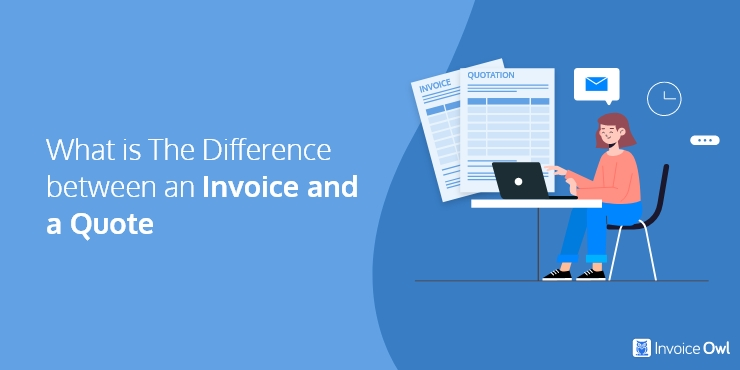 What Is The Difference Between an Invoice and a Quote?