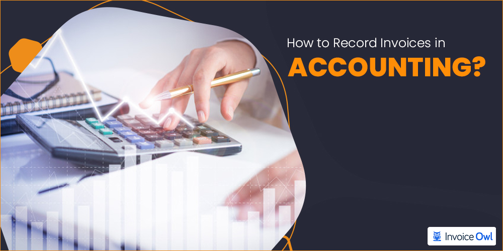 how to record invoices in accounting