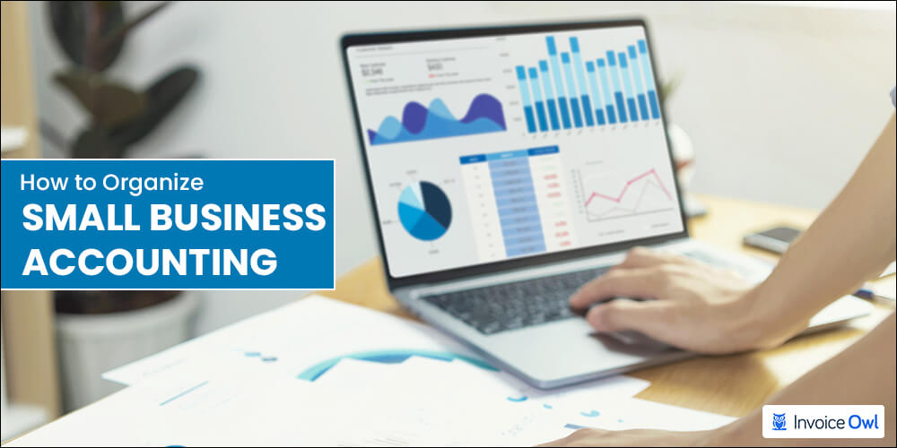 how to organize small business accounting?