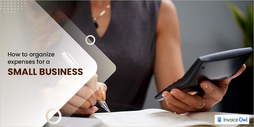 how to organize expenses for a small business